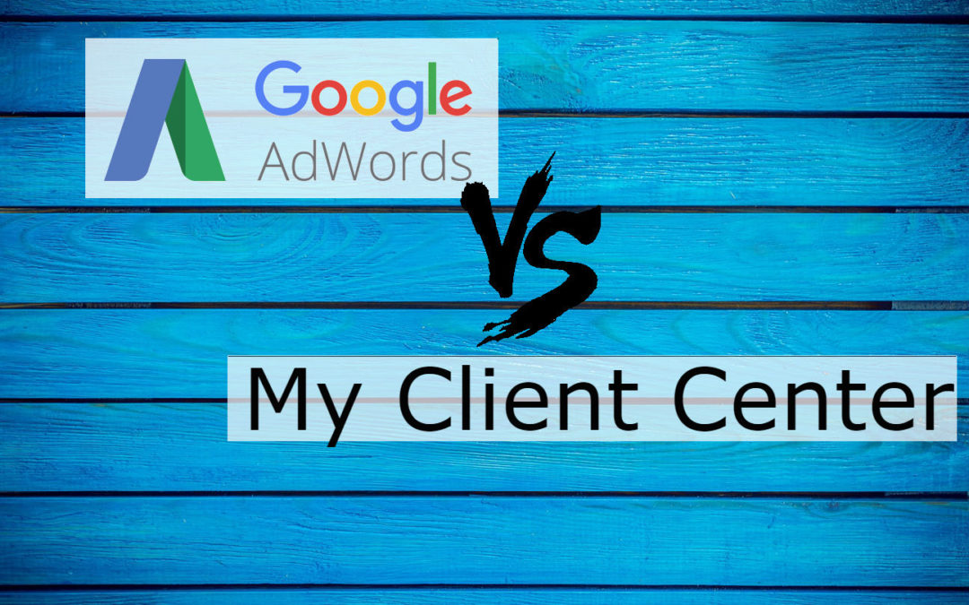 difference between google adwords vs google my client center